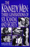 The Kennedy Men: Three Generations of Sex, Scandal and Secrets -