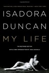 My Life (Revised and Updated) - Isadora Duncan