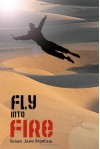 Fly into Fire - Susan J. Bigelow