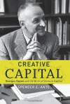 Creative Capital: Georges Doriot and the Birth of Venture Capital - Spencer E. Ante