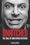 Unhitched: The Trial of Christopher Hitchens (Counterblasts) - Richard Seymour