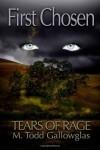 First Chosen (Tears of Rage, #1) - M. Todd Gallowglas