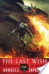 The Last Wish (The Witcher) - Andrzej Sapkowski