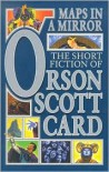 Maps in a Mirror: The Short Fiction of Orson Scott Card - Orson Scott Card
