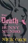 The Death of Bunny Munro: A Novel - Nick Cave