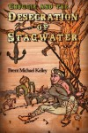 Chuggie and the Desecration of Stagwater - Brent Michael Kelley