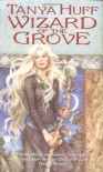 Wizard of the Grove - Tanya Huff