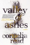 Valley of Ashes - Cornelia Read