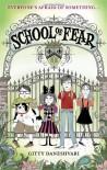 School of Fear (School of Fear #1) - Gitty Daneshvari