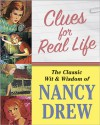 Clues for Real Life: The Wit and Wisdom of Nancy Drew -