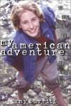 My American Adventure: A 13-Year-Old's Inspiring Year-Long Odyssey - Amy Burritt