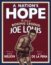 A Nation's Hope: The Story of Boxing Legend Joe Louis - Matt de la Pena, Kadir Nelson