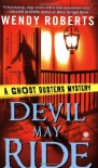 Devil May Ride - Wendy Roberts