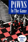 Pawns in the Game - William Guy Carr