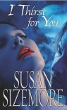 I Thirst for You - Susan Sizemore