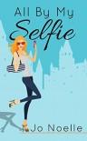All By My Selfie - Jo Noelle