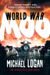 World War Moo: An Apocalypse Cow Novel - Michael   Logan
