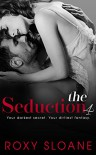 The Seduction 4 - Roxy Sloane