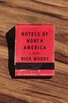 Hotels of North America - Rick Moody