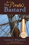 The Pirate's Bastard - Laura S. Wharton