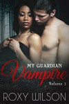 My Guardian Vampire - Roxy  Wilson