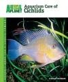 Aquarium Care of Cichlids (Animal Planet Pet Care Library) - Claudia Dickinson