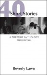 40 Short Stories: A Portable Anthology 3rd (third) Edition by Lawn, Beverly published by Bedford/St. Martin's (2008) -