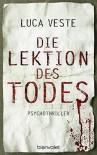 Die Lektion des Todes: Psychothriller (German Edition) - Luca Veste, Leena Flegler