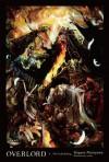 Overlord, Vol. 1: The Undead King - Kugane Maruyama