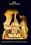 The World At War - Mark Arnold-Forster
