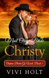 Mail Order Bride: Christy (Orphan Brides Go West Book 1) - Vivi Holt