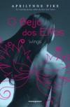 Wings - O Beijo dos Elfos - Aprilynne Pike, Carla Alves
