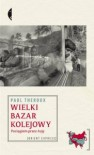 Wielki bazar kolejowy. Pociągiem przez Azję - Paul Theroux