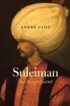 Suleiman the Magnificent - André Clot