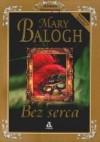 Bez serca - Mary Balogh