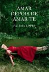 Amar Depois de Amar-te - Fátima Lopes