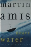 Heavy Water and Other Stories - Martin Amis