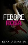 FEBBRE ROSA VARIANT - Renato Esposito