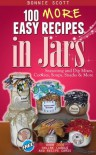 100 More Easy Recipes in Jars - Bonnie Scott