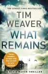 What Remains (David Raker Series) - Tim Weaver