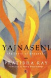 Yajnaseni: The Story of Draupadi by Pratibha Ray (2014-11-01) - Pratibha Ray