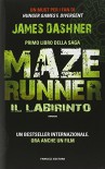 Il labirinto. Maze Runner: 1 - A. Di Liddo, James Dashner