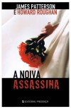 A Noiva Assassina - James Patterson, Howard Roughan