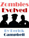 Zombies Evolved - Derick Campbell