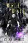 The Birth of Death - Joseph Macolino
