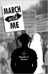 MARCH WITH ME - Rosalie T. Turner,  Doann Houghton-Alico (Editor)