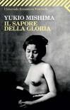 Il sapore della gloria (Universale economica) - Yukio Mishima, M. Teti
