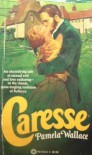 Caresse - Pamela Wallace