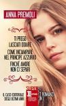 Ti prego lasciati odiare - Come inciampare nel principe azzurro - Finché amore non ci separi (eNewton Narrativa) - Anna Premoli