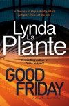 Good Friday: A Jane Tennison Thriller - Lynda La Plante;Lynda LaPlante